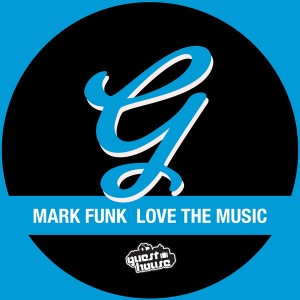 Mark Funk - Love The Music [Guesthouse]