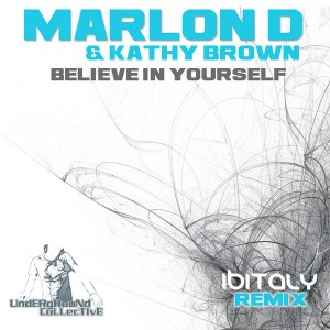 Marlon D & Kathy Brown - Believe In Yourself (Ibitaly Remix) [Underground Collective]