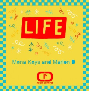 Mena Keys and Marlon D - Life [Room Control]