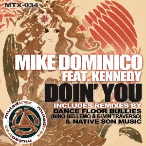 Mike Dominico feat. Kennedy - Doin' You [Muted Trax]