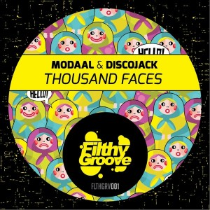 Modaal & Discojack - Thousand Faces [Filthy Groove Records]