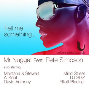 Mr Nugget feat. Pete Simpson - Tell Me Something [Universe Media]