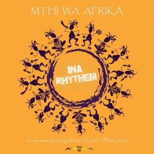 Mthi Wa Afrika - Ina Rhythem [Arrecha Records]