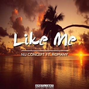 NU Concept feat.. Romany - Like Me [Spotlight Records]