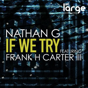 Nathan G feat. Frank H Carter III - If We Try [Large Music]