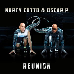 Norty Cotto & Oscar P - Reunion [Naughty Boy Music]