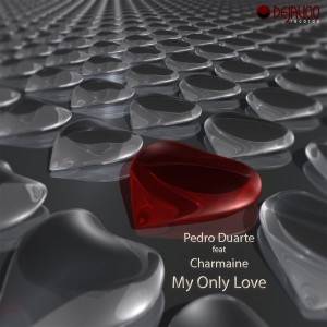 Pedro Duarte feat.Charmaine - My Only Love [Dejavoo Records]