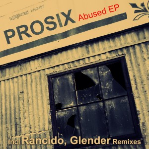 Prosix - Abused EP [incl. Rancido, Glender Remixes] [Nite Grooves]