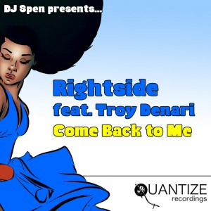 Rightside feat. Troy Denari - Come Back To Me [Quantize Recordings]