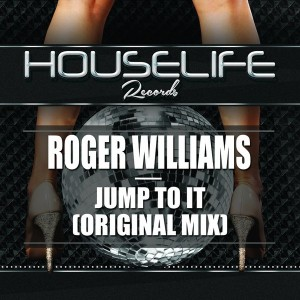Roger Williams - Jump To It [HouseLife Recordings]