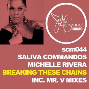 Saliva Commandos feat. Michelle Rivera - Breaking These Chains [SOLE Channel Music]