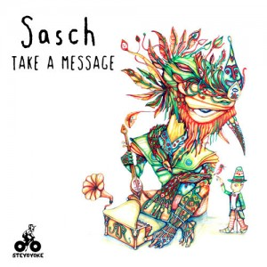 Sasch - Take A Message [Steyoyoke]