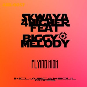 Skwaya 4 Higher feat. Biggy & Melody - Flying High [AbicahSoul Recordings]