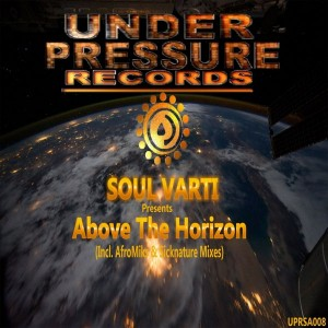 Soul Varti - Above The Horizon [Under Pressure Records (SA)]