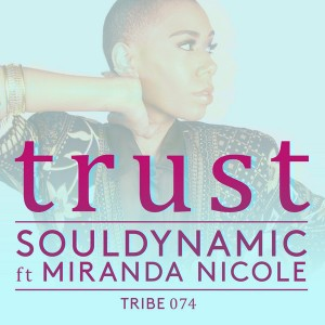 Souldynamic feat. Miranda Nicole - Trust [Tribe Records]