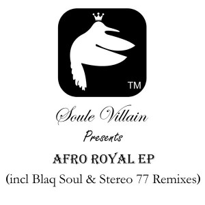 Soule Villain - Afro Royal EP [Soule Villain Music]