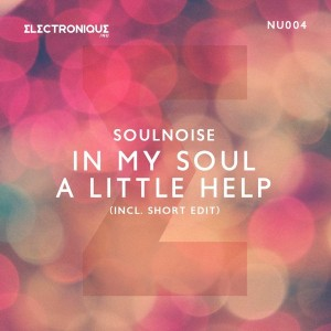 Soulnoise - In My Soul - A Little Help [Electronique NU]