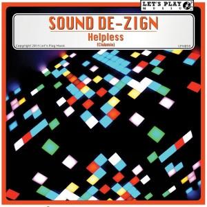 Sound De-zign - Helpless [Let's Play Music]