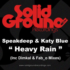 Speakdeep and Katy Blue - Heavy Rain [Solid Ground Recordings]