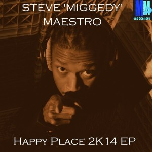 Steve Miggedy Maestro - Happy Place 2K14 EP [MMP Records]