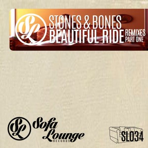 Stones & Bones - Beautiful Ride (Remixes) Part 1 [Sofa Lounge Records]