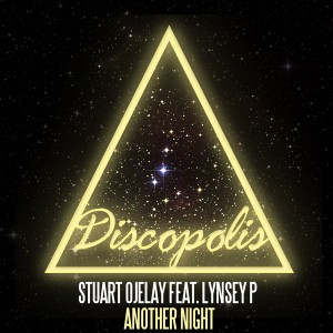 Stuart Ojelay feat. Lynsey P - Another Night [Discopolis Recordings]
