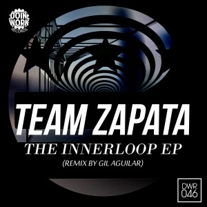 Team Zapata - The Innerloop EP [DOIN WORK Records]