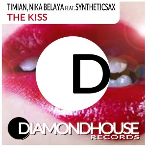 Timian, Nika Belaya feat. Syntheticsax - The Kiss [Diamondhouse]