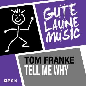 Tom Franke - Tell Me Why [Gute Laune Music]