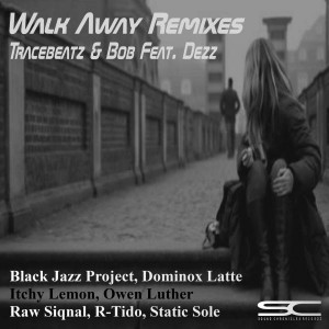 Tracebeatz & Bob - Walk Away Remixes [Sound Chronicles Recordz]