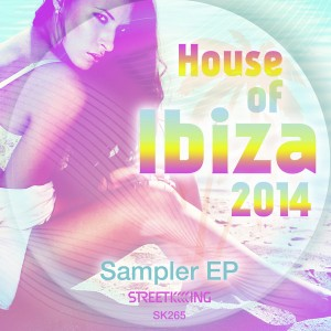 Various Artists - House Of Ibiza 2014 Sampler EP [Street King]