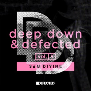 Various - Deep Down & Defected Volume 5 - Sam Divine [Defected]