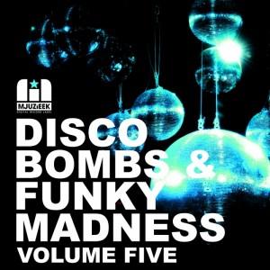 Various - Disco Bombs & Funky Madness Vol 5 [Mjuzieek Digital]