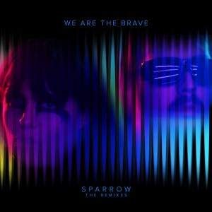 We Are The Brave - Sparrow (remixes) [KID Recordings]