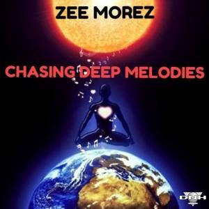 Zee Morez - Chasing Deep Melodies [DNH]