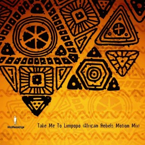 African Rebels - Take Me To Limpopo [khali Recordings]