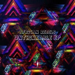 African Rebels - Unthinkable EP [khali Recordings]
