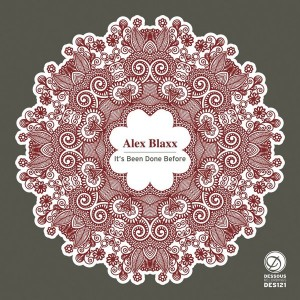 Alex Blaxx - It's Been Done Before [Dessous]