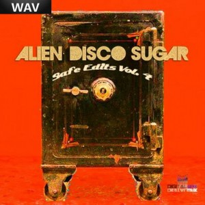 Alien Disco Sugar - Safe Edits Vol 4 Digital Wax Productions