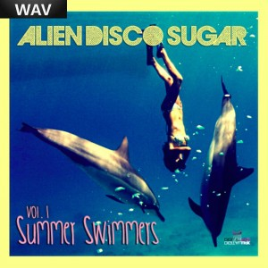 Alien Disco Sugar - Summer Swimmers Vol 1 Digital Wax Productions