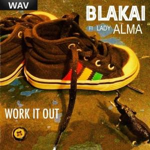 Blakai feat. Lady Alma - Work It Out EP Ten50
