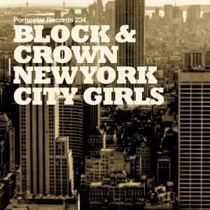 Block & Crown - New York City Girls [PornoStar Records]