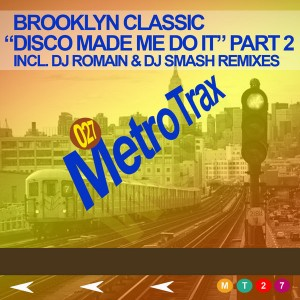 Brooklyn Classic - Disco Made Me Do It (Part 2) [Metro Trax]