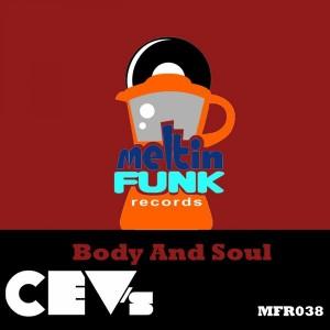 CEV's - Body & Soul [Meltin Funk Recordsl]
