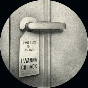 Change Request feat. Chez Damier - I Wanna Go Back [Glenview Records]