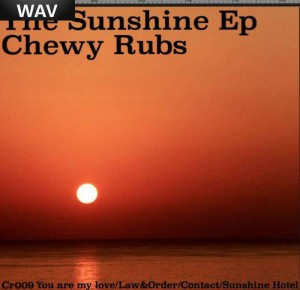 Chewy Rubs - The Sunshine EP [Chewy]