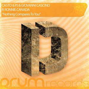 DJ Casto & Mr. Pj & Giovanni Cascino feat. Ronnie Canada - Nothing Compares To You [DRUM Records]
