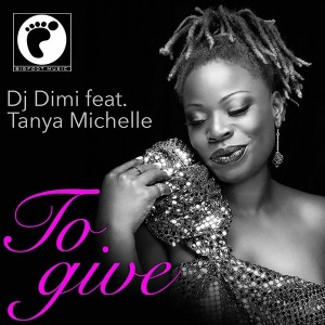 DJ Dimi feat. Tanya Michelle - To Give [Bigfoot Music]