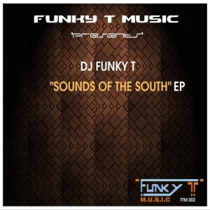 DJ Funky T - Sounds Of The South - EP [Funky T Music]