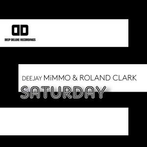 Deejay MiMMo & Roland Clark - Saturday [Deep Deluxe Recordings]